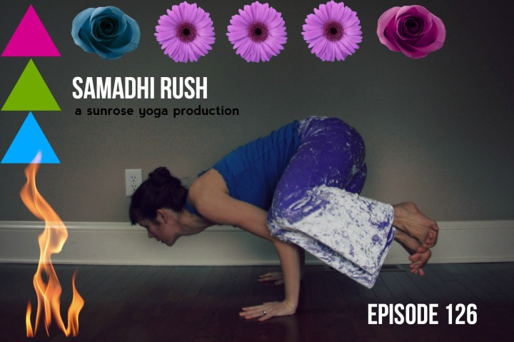 Kelly Sunrose Yoga// Samadhi Rush// Online Yoga Dowload// May All Beings Be Happy// Lokah Samastah Sukhino Bhavantu // 126