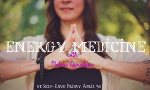Self-Love Fridays// Energy Medicine with Melina Donalson