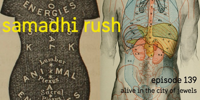 Samadhi Rush// Episode 139