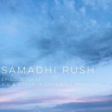 air & space// a listening practice on Samadhi RUSH